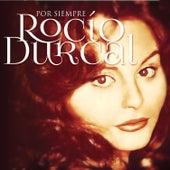 Por Siempre Rocío Durcal by Rocío Dúrcal