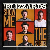 Show Me The Science by Blizzards