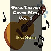 Game Themes Cover Mix, Vol. 1 by Isac Saleh