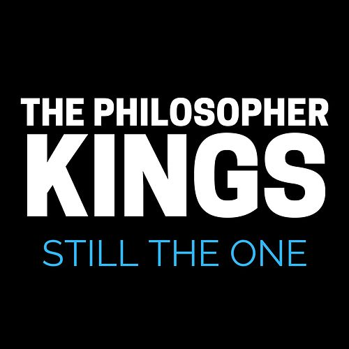 Still The One by The Philosopher Kings