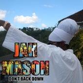Don't Back Down by Jah Mason