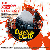 Dawn Of The Dead: Remixes & Remasters von The Darrow Chem Syndicate