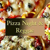 Pizza Night & Reggae by Various Artists