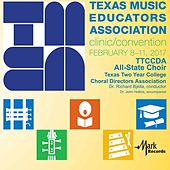 2017 Texas Music Educators Association (TMEA): Texas Two-Year College All-State Choir [Live] by Texas Two Year College All State Choir