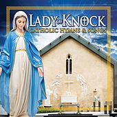 Lady of Knock - Catholic Hymns and Songs by Various Artists