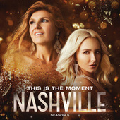 This Is The Moment by Nashville Cast