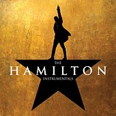 The Hamilton Instrumentals by Original Broadway Cast of Hamilton