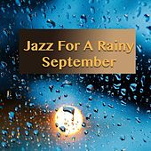 Jazz For A Rainy September de Various Artists