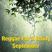 Reggae For A Rainy September by Various Artists