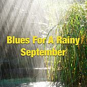 Blues For A Rainy September by Various Artists