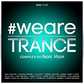 #WeAreTrance #006-17-07 (Compiled by Andre Visior) by Various Artists