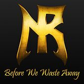 Before We Waste Away by Nocturnal Rites