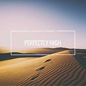 Perfectly High de Cinnamon Chasers