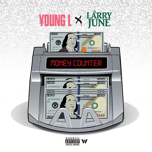 Money Counter (feat. Larry June) by Young L