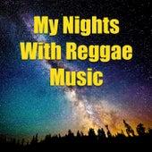 My Nights With Reggae Music von Various Artists