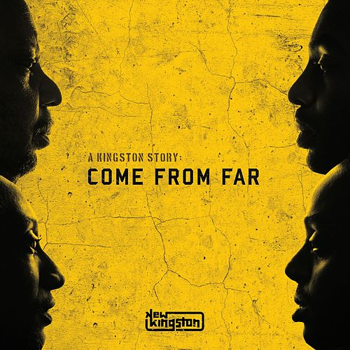 A Kingston Story: Come from Far by New Kingston