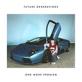 One More Problem von Future Generations