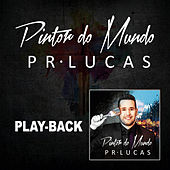 Pintor do Mundo (Playback) de Pr Lucas