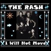 I Will Not Move de Rash