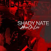 High on Life by Shady Nate