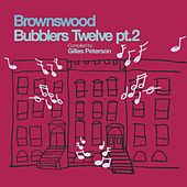 Brownswood Bubblers Twelve, Pt. 2 (Gilles Peterson Presents) by Various Artists