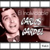 El Inolvidable Carlos Gardel, Vol. 1 by Carlos Gardel