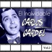 El Inolvidable Carlos Gardel, Vol. 2 by Carlos Gardel