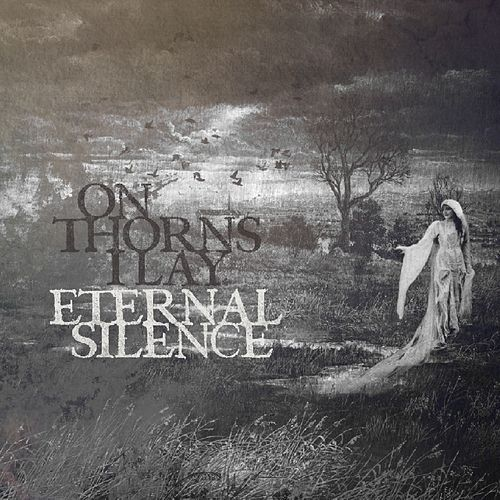 Eternal Silence by On Thorns I Lay