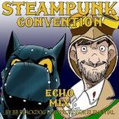 Steampunk Convention (Echo Mix) [feat. Professor Elemental] by BB BlackDog