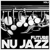 Future Nu Jazz, Vol. 1 by Various Artists
