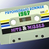 Psychedelic Summer 1967: Hits & Misses by Various Artists