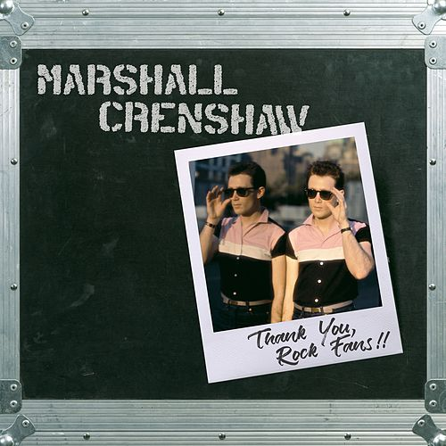 Thank You , Rock Fans!! (Live) by Marshall Crenshaw