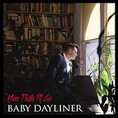 You Push I'll Go by Baby Dayliner