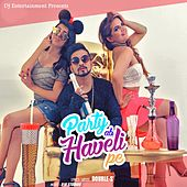 Party Ab Haveli Pe by Double S