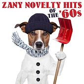 Zany Novelty Hits of the '60s by Various Artists