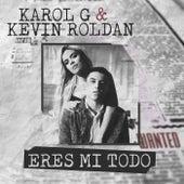 Eres Mi Todo de Kevin Roldan