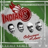 Culparemos al Amor by The Indians