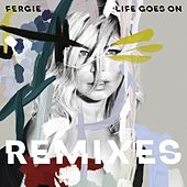 Life Goes On (Remixes) de Fergie