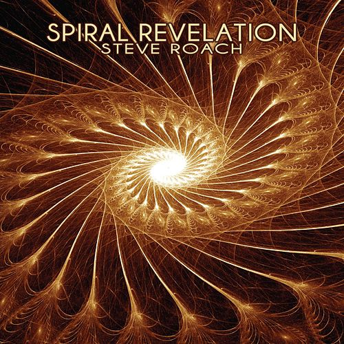 Spiral Revelation by Steve Roach