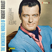 The Wonderful World of Robert Goulet (The First Four Albums) by Robert Goulet