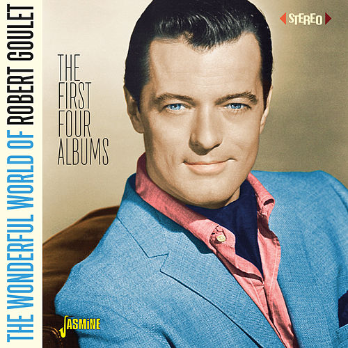 The Wonderful World of Robert Goulet (The First Four Albums) de Robert Goulet
