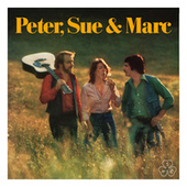 Peter, Sue & Marc (Remastered 2015) by Sue Peter