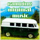camping minimal music (Best minimal music for the camping season!!!) by Various Artists