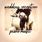 Wedding Reception Piano Music de Various Artists