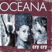 Cry Cry von Oceana