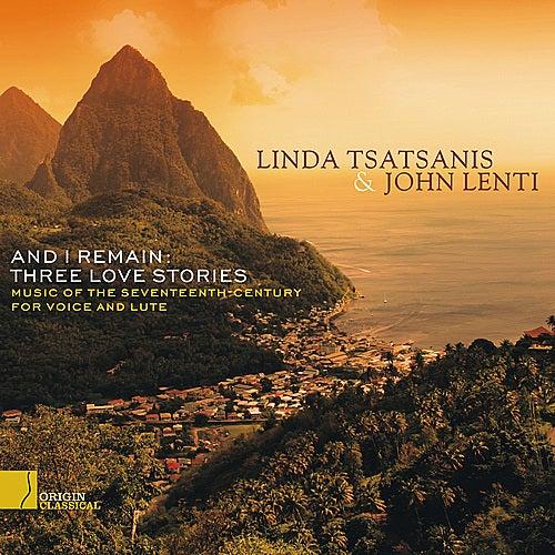 And I Remain - Three Love Stories by Linda Tsatsanis
