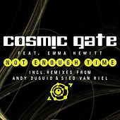 Not Enough Time von Cosmic Gate