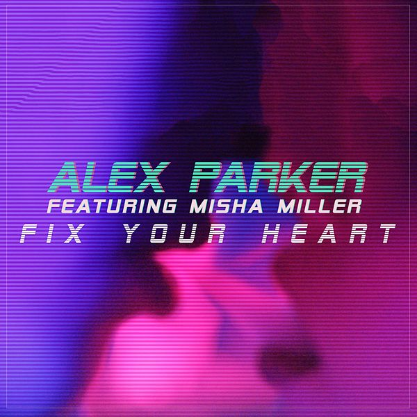 Fix Your Heart Single By Alex Parker Napster