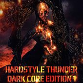 Hardstyle Thunder - Dark Core Edition, Vol. 1 (Selected Hardcore and Hardstyle Traxx) de Various Artists