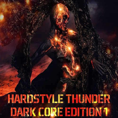 Hardstyle Thunder - Dark Core Edition, Vol. 1 (Selected Hardcore and Hardstyle Traxx) by Various Artists